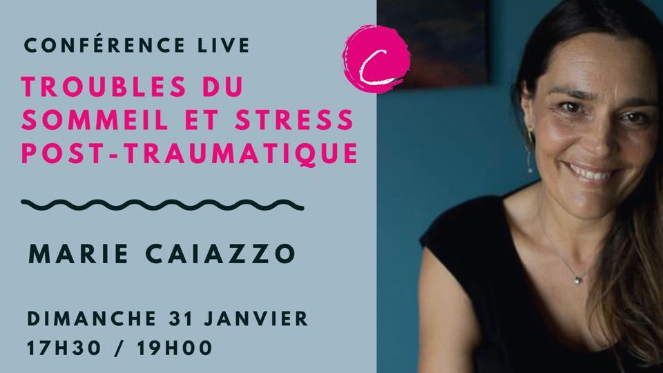 Conférence : troubles du sommeil et stress post traumatiques, comment s'en libérer après un choc
