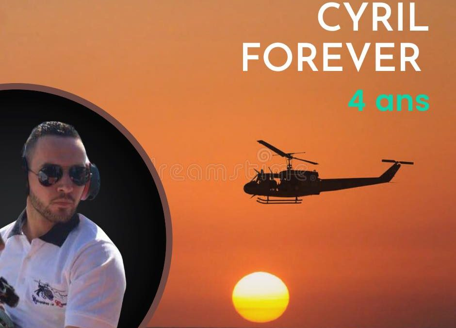 Cyril, ton envol il y a 4 ans