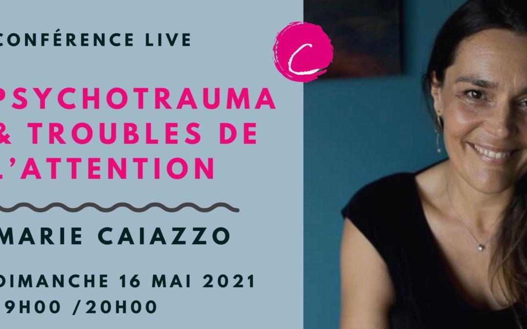 Conférence Marie Caiazzo : Psychotraumatisme et Troubles de l'attention.