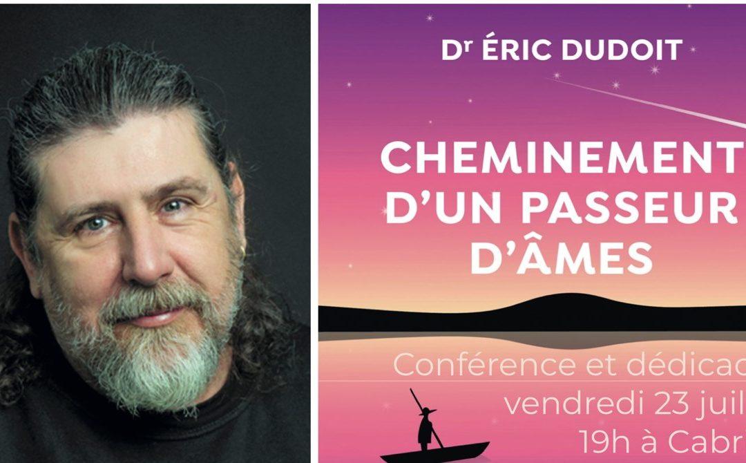 Rencontre et Conférence avec Eric Dudoit pour son dernier livre «Cheminement d'un passeur d'âme»